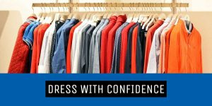 Dress with confidence